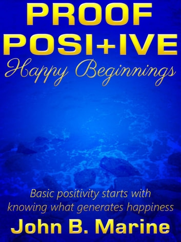 Proof Positive: Happy Beginnings - Proof Positive, #1 ebook by John Marine