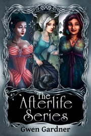 The Afterlife Series ebook by Gwen Gardner