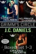 Grimm's Circle - Books 1-3 ebook by J.C. Daniels