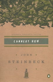Cannery Row - (Centennial Edition) ebook by John Steinbeck