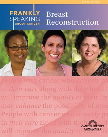 Frankly Speaking About Cancer: Breast Reconstruction eBook by Cancer Support Community