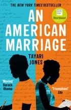 An American Marriage - WINNER OF THE WOMEN'S PRIZE FOR FICTION, 2019 ebook by Tayari Jones