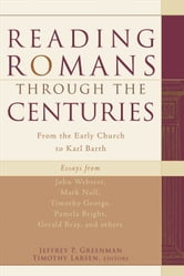Reading Romans through the Centuries - From the Early Church to Karl Barth ebook by