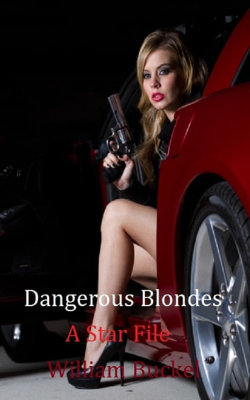 Dangerous Blondes: A Star File ebook by William Buckel