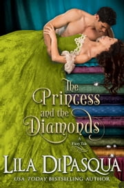 The Princess and the Diamonds ebook by Lila DiPasqua