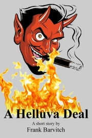 A Helluva Deal ebook by Frank Barvitch