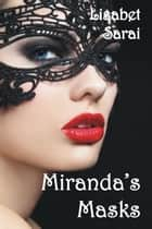 Miranda's Masks ebook by Lisabet Sarai