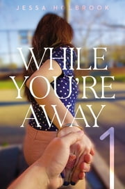 While You're Away Part I - Our First Encounter ebook by Jessa Holbrook