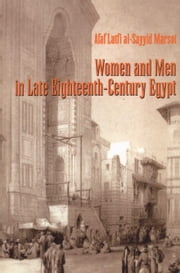 Women and Men in Late Eighteenth-Century Egypt ebook by Afaf Lutfi al-Sayyid Marsot