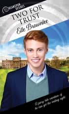 Two for Trust ebook by Elle Brownlee