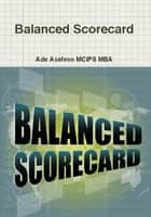 Balanced Scorecard ebook by Ade Asefeso MCIPS MBA