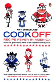 Cookoff - Recipe Fever in America ebook by Amy Sutherland