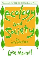 Ecology and Society - An Introduction ebook by Luke Martell