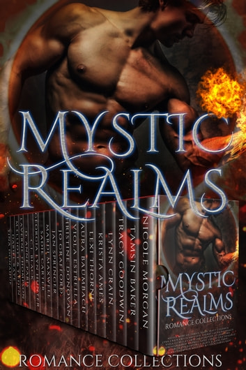 Mystic Realms - A Limited Edition Collection of Paranormal & Urban Fantasy Romances ebook by Nicole Morgan,Tamsin Baker,Tracy Goodwin,Lynn Crain,Krista Ames,Laura Baumbach,Viola Estrella,Christine Donovan,Jo Grafford,Jan Springer,Sadie Carter,Georgia Lyn Hunter,C.I. Black,D. Anne Paris,LaVerne Thompson,Misha Elliott,Dariel Raye,Tina Donahue,Tigris Eden,Lexi Thorne