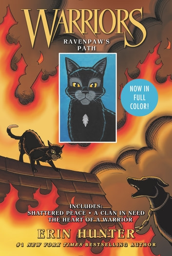 Warriors: Ravenpaw's Path - Shattered Peace, A Clan in Need, The Heart of a Warrior ebook by Erin Hunter
