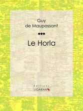 Le Horla ebook by Guy de Maupassant,Ligaran