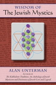 The Wisdom of the Jewish Mystics ebook by Alan Unterman