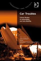 Car Troubles - Critical Studies of Automobility and Auto-Mobility ebook by