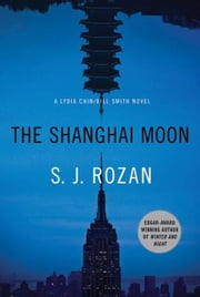 The Shanghai Moon - A Bill Smith/Lydia Chin Novel ebook by S. J. Rozan