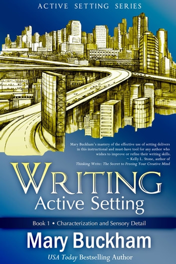 Writing Active Setting Book 1: Characterization and Sensory Detail - Writing Active Setting, #1 ebook by Mary Buckham