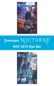 Harlequin Nocturne May 2015 Box Set - Wolf Hunter\Possessed by a Wolf ebook by Linda Thomas-Sundstrom,Sharon Ashwood