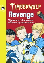 Timberwolf Revenge ebook by Sigmund Brouwer,Dean Griffiths