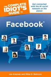 The Complete Idiot's Guide to Facebook, 3E ebook by Joe Kraynak,Mikal E. Belicove