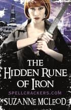The Hidden Rune of Iron ebook by Suzanne McLeod