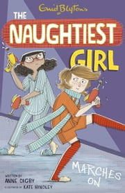 Naughtiest Girl 10: Naughtiest Girl Marches On ebook by Anne Digby