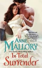 In Total Surrender ebook by Anne Mallory