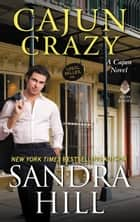Cajun Crazy - A Cajun Novel ebook by Sandra Hill
