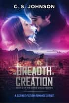 The Breadth of Creation - The Divine Space Pirates, #2 ebook by C. S. Johnson