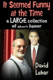 It Seemed Funny at the Time: A large collection of short humor