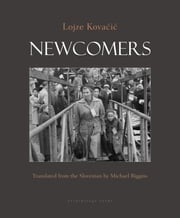 Newcomers ebook by Lojze Kovacic,Michael Biggins