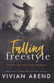 Falling Freestyle ebook by Vivian Arend