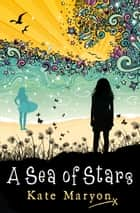 A Sea of Stars ebook by Kate Maryon