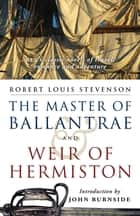 The Master of Ballantrae - With Weir of Hermiston ebook by Robert Louis Stevenson