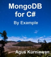 MongoDB for C# by Example ebook by Agus Kurniawan