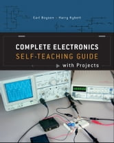 Complete Electronics Self-Teaching Guide with Projects ebook by Earl Boysen,Harry Kybett