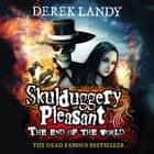 The End of the World (Skulduggery Pleasant) audiobook by Derek Landy