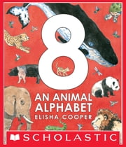 8: An Animal Alphabet ebook by Elisha Cooper