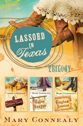 Lassoed in Texas Trilogy eBook by Mary Connealy