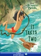Jungle Book: It Takes Two ebook by Disney Book Group