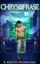 Chrysoprase ebook by B. Kristin McMichael