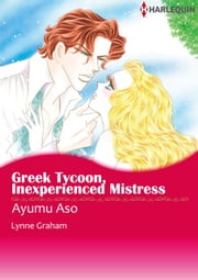 Greek Tycoon, Inexperienced Mistress (Harlequin Comics) - Harlequin Comics ebook by Lynne Graham,Ayumu Asou
