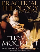 Practical Theology for Everyone ebook by C. Matthew McMahon,Thomas Mockett
