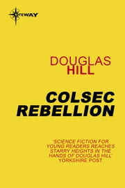 Colsec Rebellion ebook by Douglas Hill
