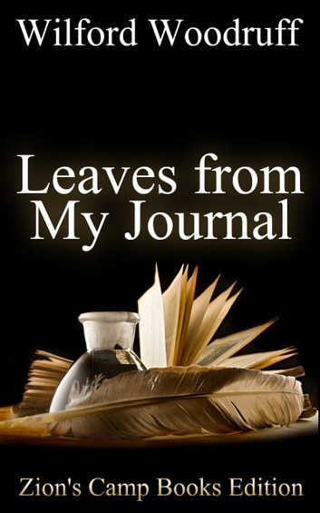 Leaves from My Journal ebook by Wilford Woodruff