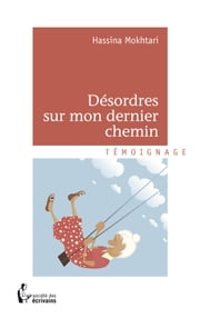 Désordres sur mon dernier chemin ebook by Kobo.Web.Store.Products.Fields.ContributorFieldViewModel