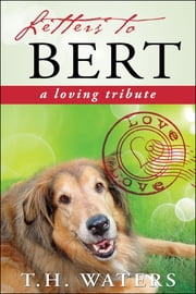 Letters to Bert ebook by T.H. Waters